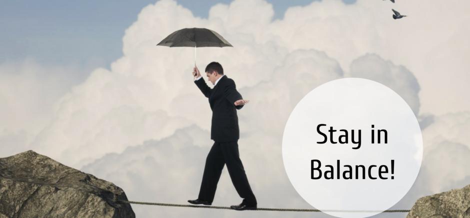 Bleiben Sie in Balance!